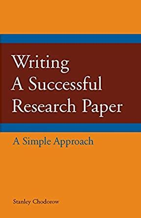 Being A Successful Student Essay by Writing A Successful Research Paper A Simple Approach Hackett Student Handbooks Kindle