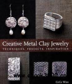 jewelry techniques for metal creative metal clay jewelry techniques projects
