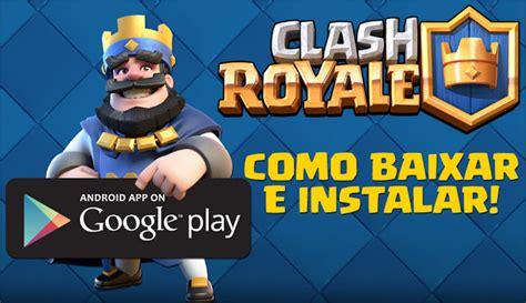 baixar clash royale para nokia baixar clash royale para android eradownload com