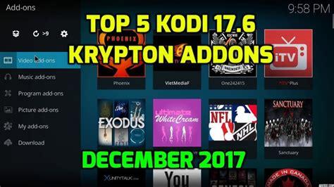 aptoide kodi 17 6 top 5 kodi 17 6 krypton addons december 2017 kodi