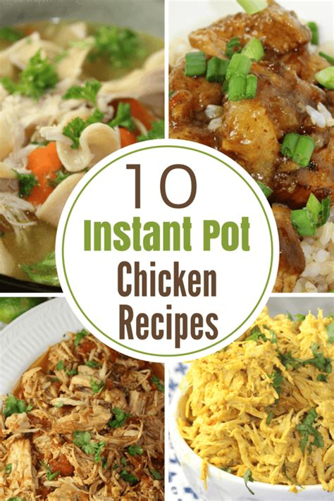 10 easy instant pot recipes 10 instant pot chicken recipes