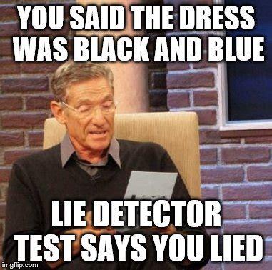 Lie Meme - maury lie detector meme imgflip