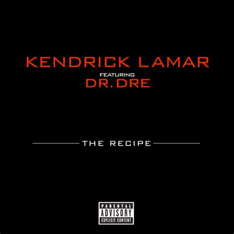 Kendrick Lamar Look Out For Detox Audiomack by Kendrick Lamar The Recipe Feat Dr Dre Stereogum