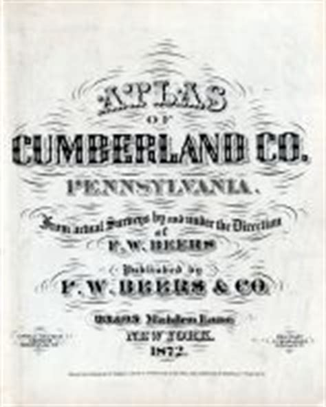 the history of cumberland county pa cumberland county 1872 pennsylvania historical atlas