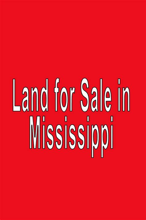 buying a house in mississippi buy land in mississippi