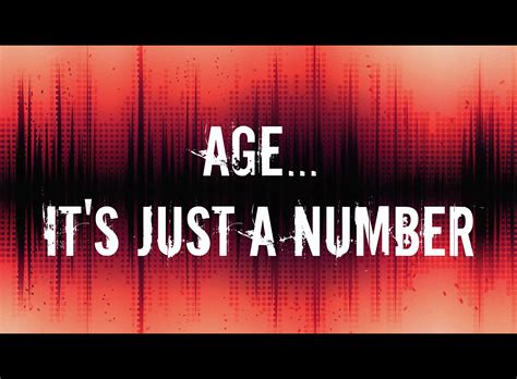 Just A by Quotes About Age Is Just A Number Quotesgram