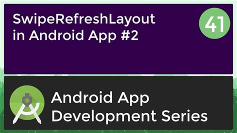 android app development for beginners android application development tutorial for beginners 41 2017 using swipe refresh layout