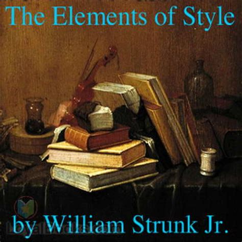 steunk style quotes by william strunk jr like success