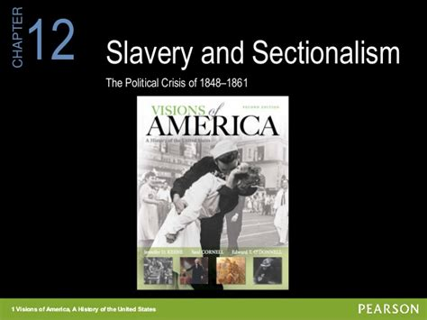 sectionalism and slavery chapter 12 slavery and sectionalism the political crisis