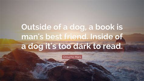 groucho marx quote    dog  book  mans