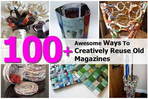 100 awesome ways to creatively reuse old magazines
