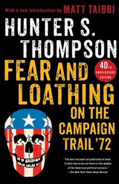 the candidate books fear and loathing on the caign trail 72 by s