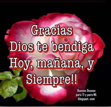 imagenes dios te bendiga hoy mañana y siempre buenos deseos para ti y para m 205 gracias