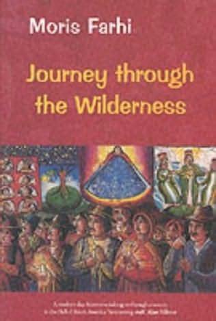 through the wilderness books journey through the wilderness by moris farhi