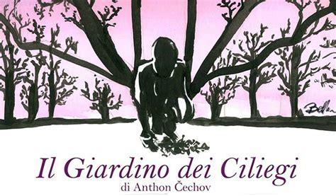 il giardino dei ciliegi di cechov il giardino dei ciliegi di anthon čechov in un doppio