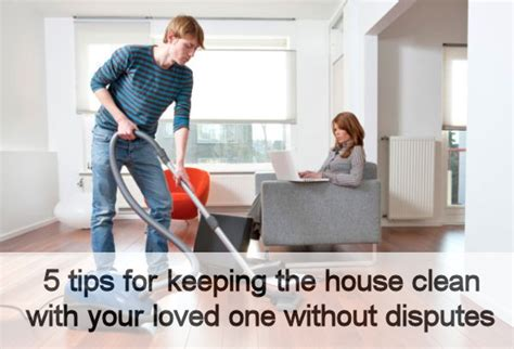 keeping your house clean 5 tips for keeping the house clean with your loved one