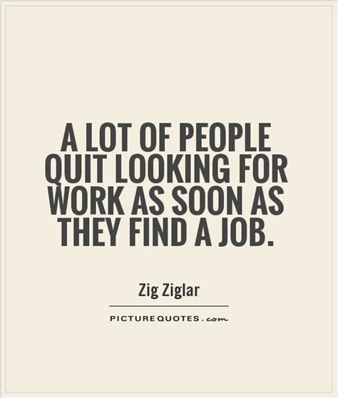 Where To Find Looking For Work 61 Top Quotes And Sayings