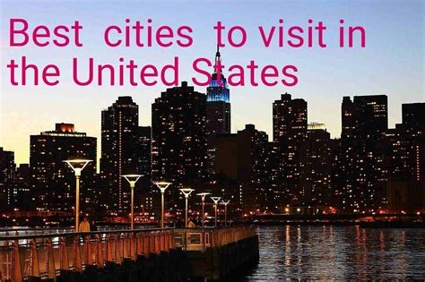 best states to visit in usa best cities to visit in the united states earth s attractions