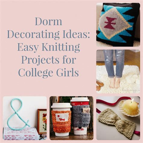 college diy projects decorating ideas 16 easy knitting projects for