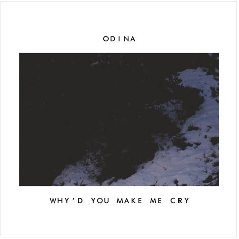 10 That Make Me Cry by Odina Why D You Make Me Cry Insomnia Radio