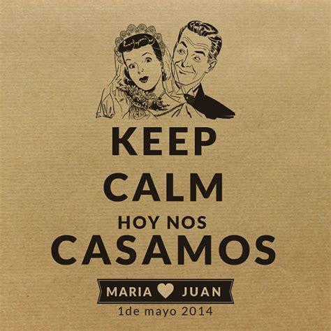 apk keep calm con imagenes keep calm hoy nos casamos l 225 minas pinterest keep calm