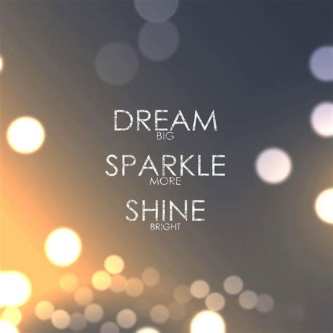 25 Best Shine Images On Inspiration Quotes Big Sparkle More Shine Bright Quotes And Sayings