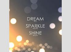 Dream BiG, Sparkle MORE, Shine BRiGHT | Quotes and Sayings ... Have A Blessed Weekend Quotes