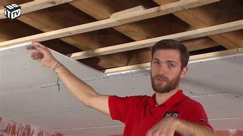 Faire Un Plafond by Comment Poser Un Plafond Gyproc Sur Un Lattis En Bois