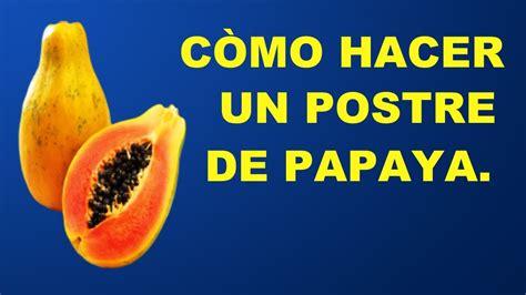 como hacer un chongo facil y rapido youtube c 243 mo hacer un postre de papaya r 225 pido delicioso y
