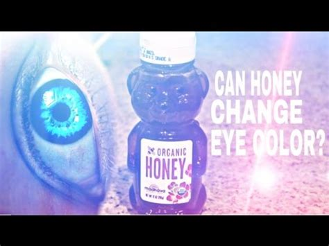change eye color with honey how to change your eye color with honey