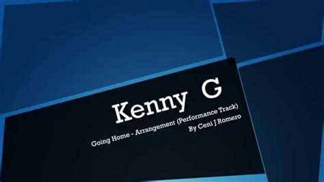 kenny g going home arrangement performance track