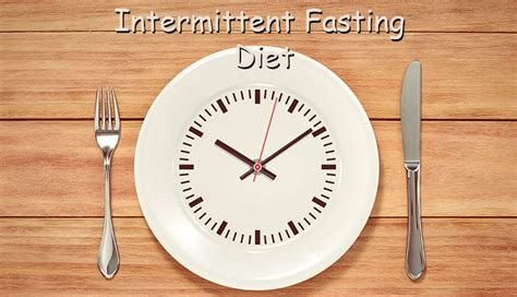 intermittent fasting diet intermittent fasting diet benefits of fasting
