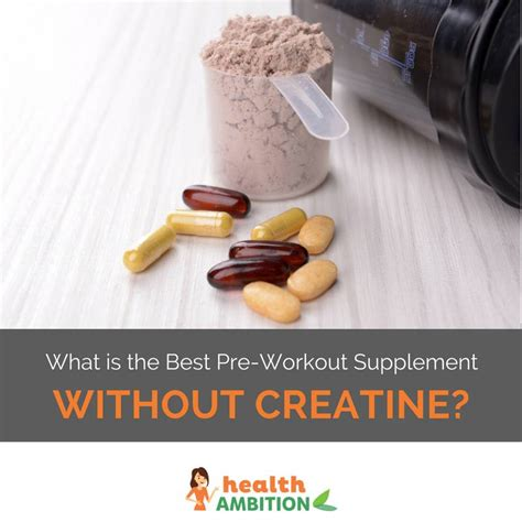 creatine or pre workout what is the best pre workout without creatine