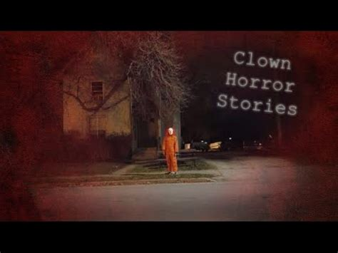 section 8 horror stories 3 true clown horror stories youtube