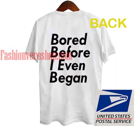 Bored Before I Even Began by Bored Before I Even Began Unisex T Shirt