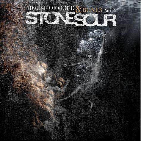 house of gold cover house of gold bones part 2 stone sour mp3 buy full tracklist