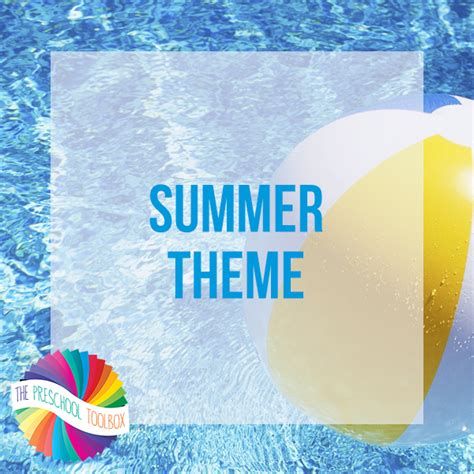 summer themes summer theme for preschool the preschool toolbox blog