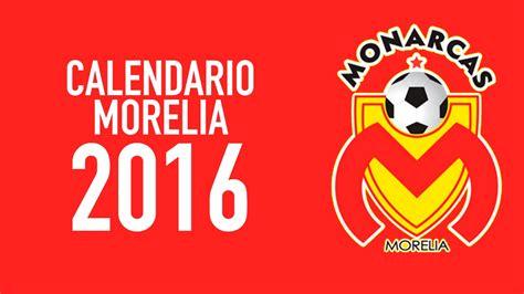 Calendario Liga Mx 2016 Monarcas Calendario Monarcas 2016