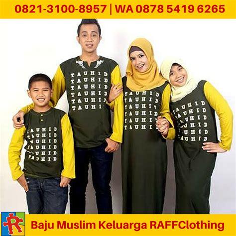 Baju Muslim Keluarga Edisi Lebaran baju muslim keluarga 0821 3100 8957 t sel baju muslim keluarga 2016