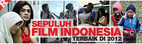 download film action indonesia terbaik 10 film indonesia terbaik tahun 2012 free download video