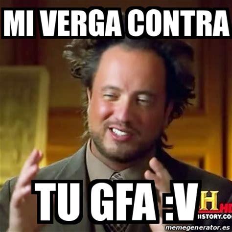 V Meme - meme ancient aliens mi verga contra tu gfa v 18753683