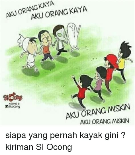 Aku Orang Indonesia aku orano kaya aku orang kaya aku orang miskin esiocong