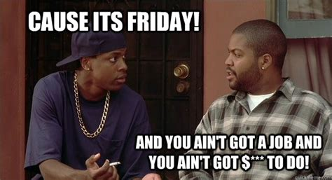 Friday Damn Meme - friday smokey quotes quotesgram