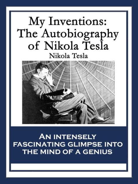 nikola tesla biography barnes and noble my inventions an autobiography by nikola tesla paperback
