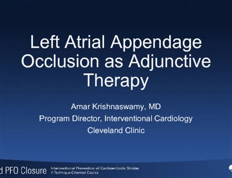 amar krishnaswamy cleveland clinic cardiovascular left atrial appendage occlusion as adjunctive therapy