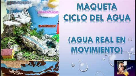 maqueta sobre el agua para alumno de 3 grado maqueta ciclo del agua agua real en movimiento youtube