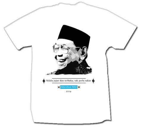 T Shirt Gus Dur libforall foundation international institute of qur anic
