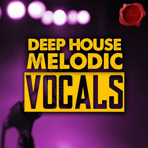 vocal sles for house music house vocals house melodic vocals fox factory