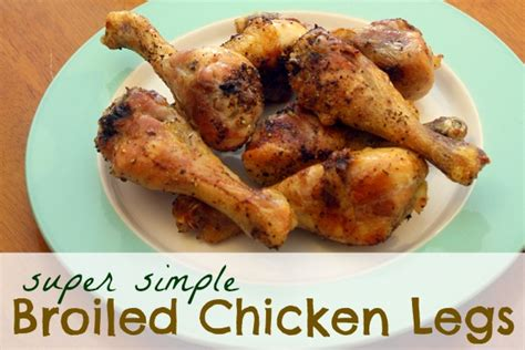 super simple broiled chicken legs two kids cooking and more