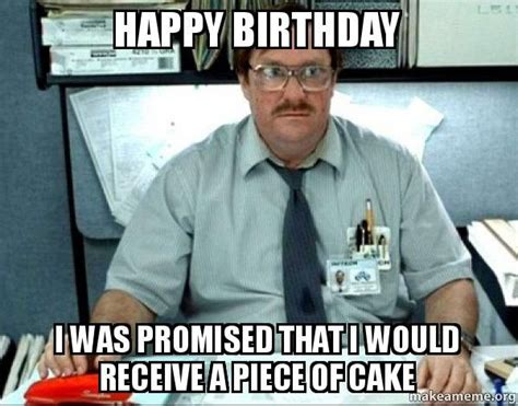 Office Space Birthday Meme - office space birthday meme google search they say it s